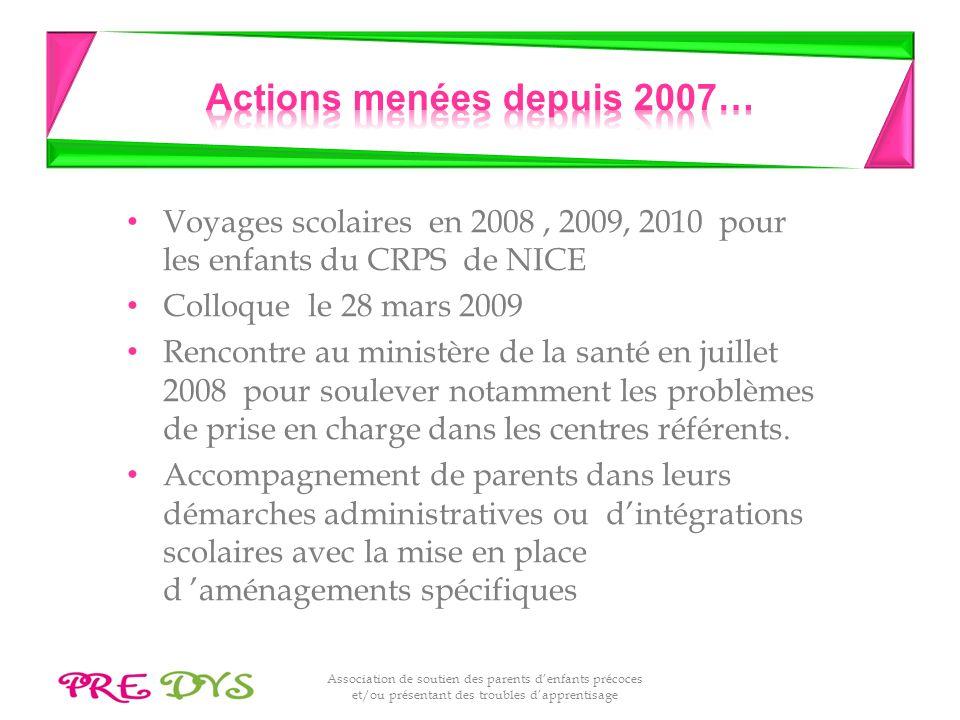 Association de soutien des parents denfants précoces et/ou présentant des troubles dapprentisage Voyages scolaires en 2008, 2009, 2010 pour les enfant