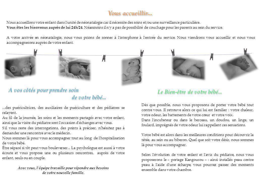 Nous accueillons votre enfant dans l unité de néonatalogie car il nécessite des soins et/ou une surveillance particulière.