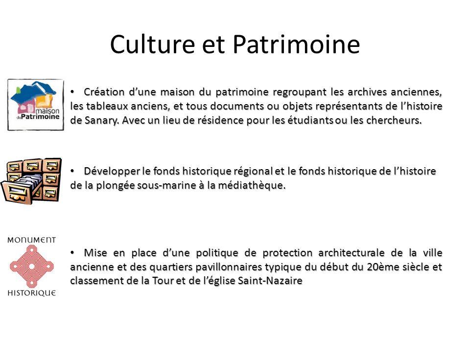 Culture et Patrimoine Création dune maison du patrimoine regroupant les archives anciennes, les tableaux anciens, et tous documents ou objets représentants de lhistoire de Sanary.