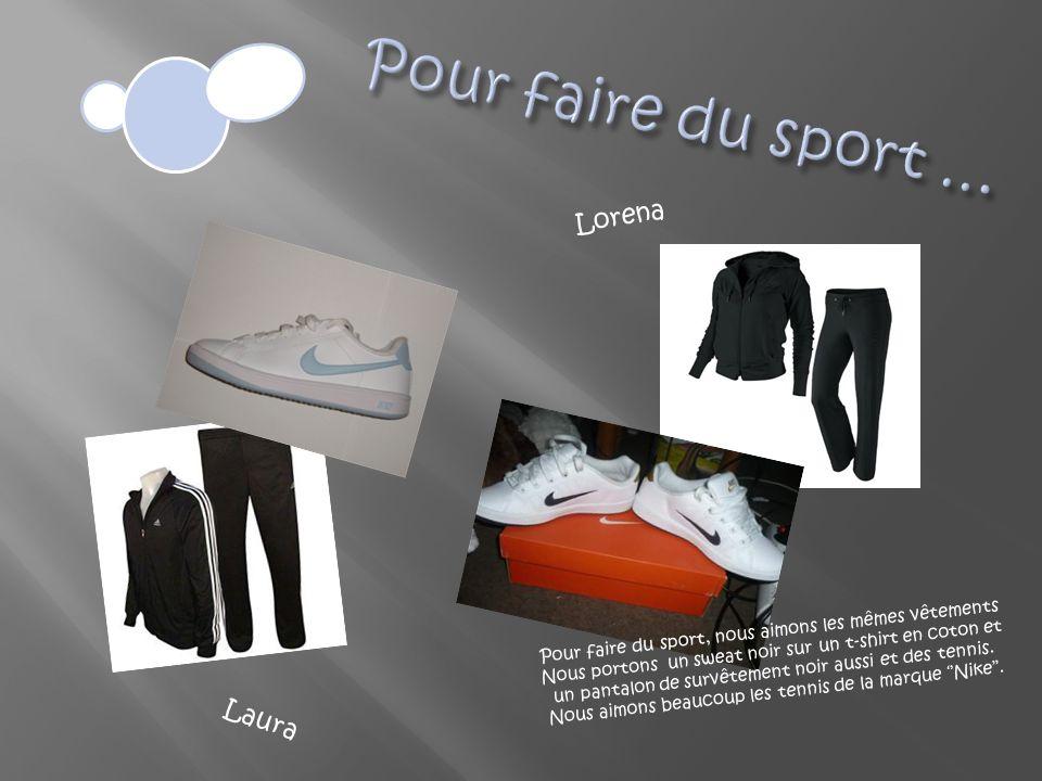 Lorena Laura Pour faire du sport, nous aimons les mêmes vêtements Nous portons un sweat noir sur un t-shirt en coton et un pantalon de survêtement noir aussi et des tennis.