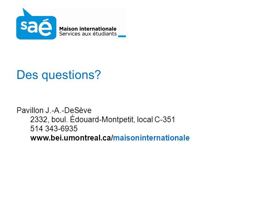 Des questions. Pavillon J.-A.-DeSève 2332, boul.
