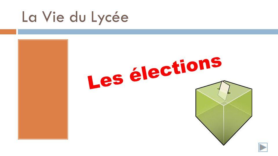 La Vie du Lycée Les élections