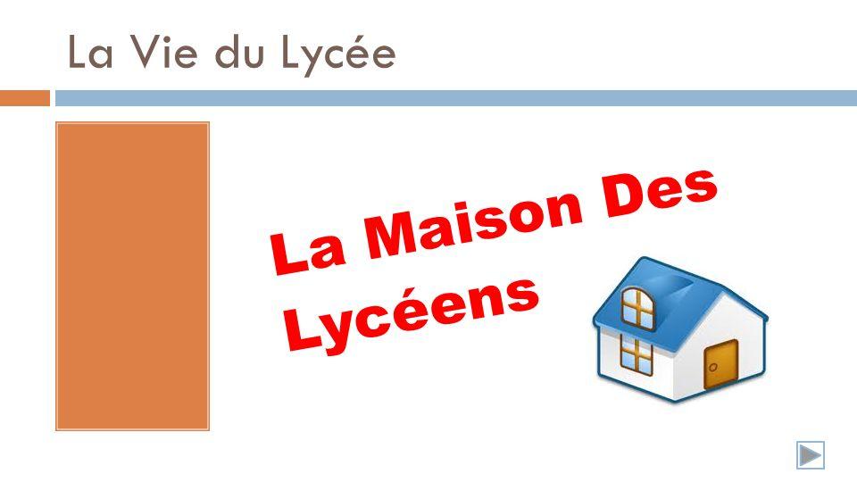 La Vie du Lycée La Maison Des Lycéens
