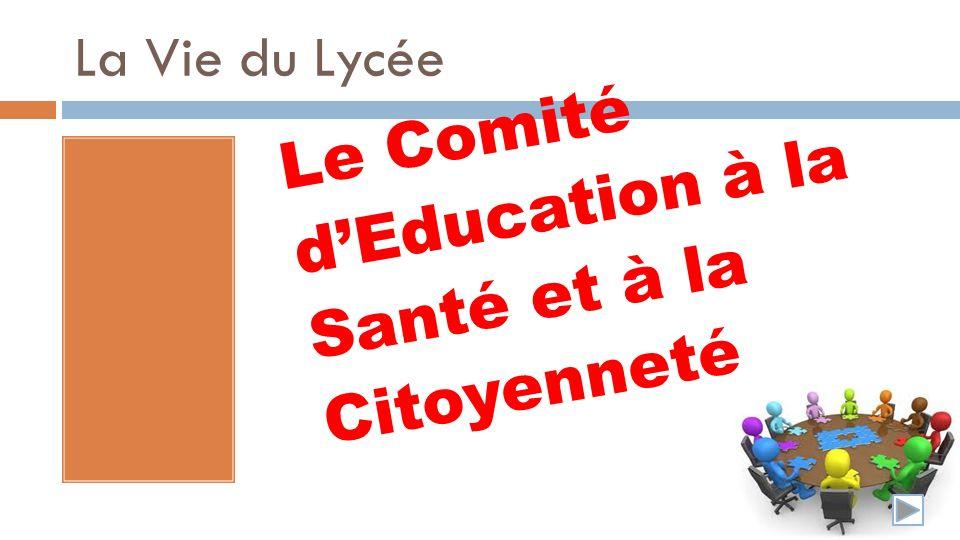 La Vie du Lycée Le Comité dEducation à la Santé et à la Citoyenneté