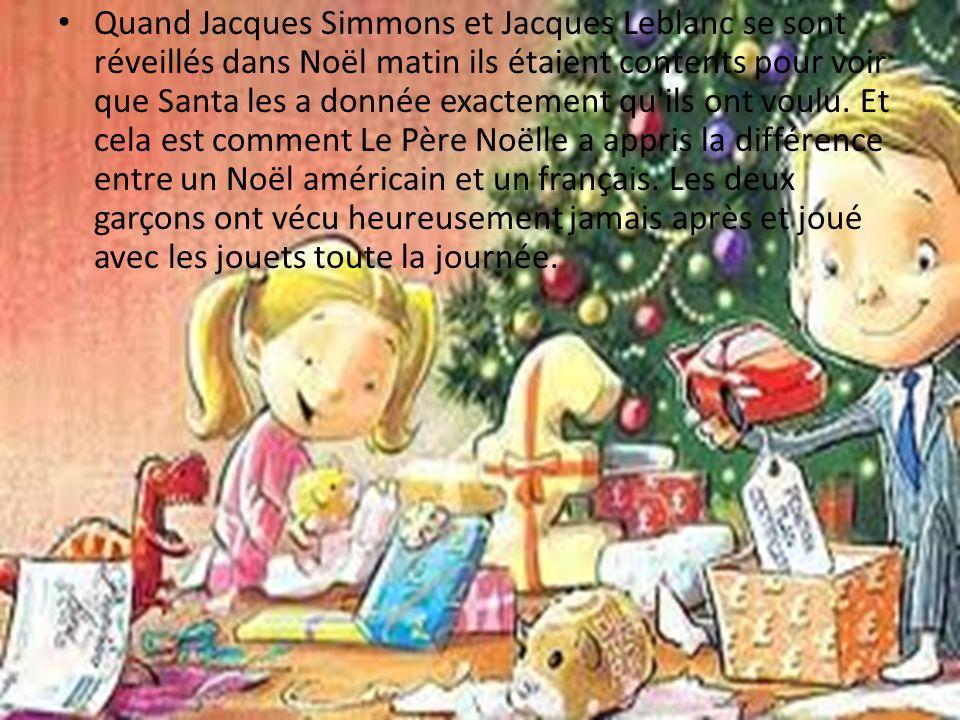 Quand Jacques Simmons et Jacques Leblanc se sont réveillés dans Noël matin ils étaient contents pour voir que Santa les a donnée exactement qu ils ont voulu.