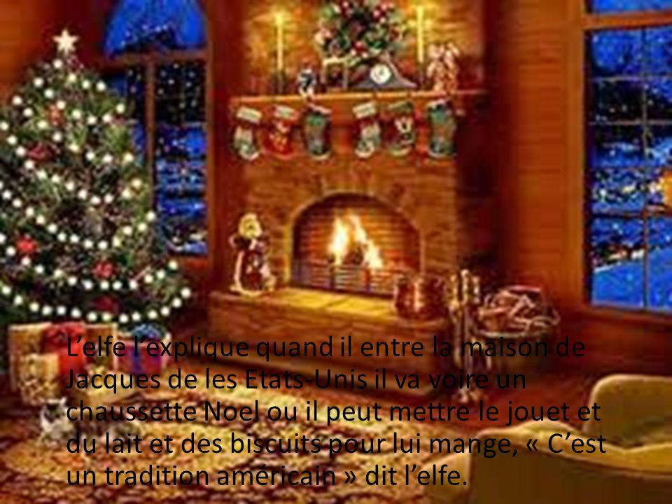 Et dans la maison de Jacque de paris, il ne va pas voire une chaussette Noël, mais une chaussure Noel, ou il peut mettre le jouet.