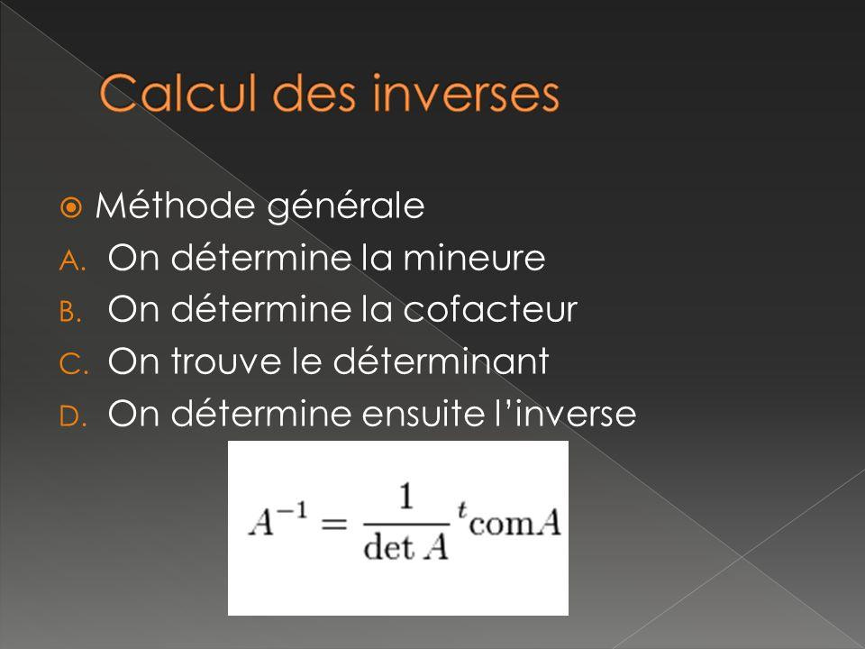 Méthode générale A. On détermine la mineure B. On détermine la cofacteur C.