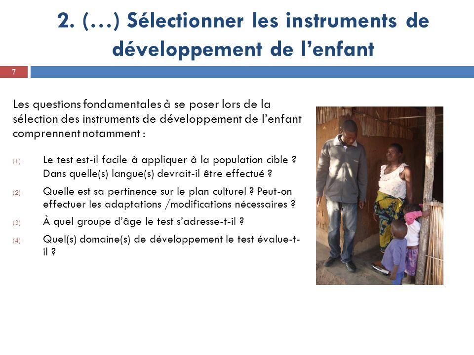 2. (…) Sélectionner les instruments de développement de lenfant Les questions fondamentales à se poser lors de la sélection des instruments de dévelop