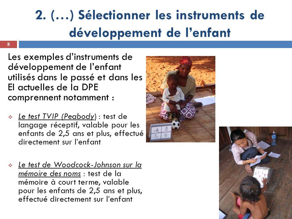 2. (…) Sélectionner les instruments de développement de lenfant Les exemples dinstruments de développement de lenfant utilisés dans le passé et dans l