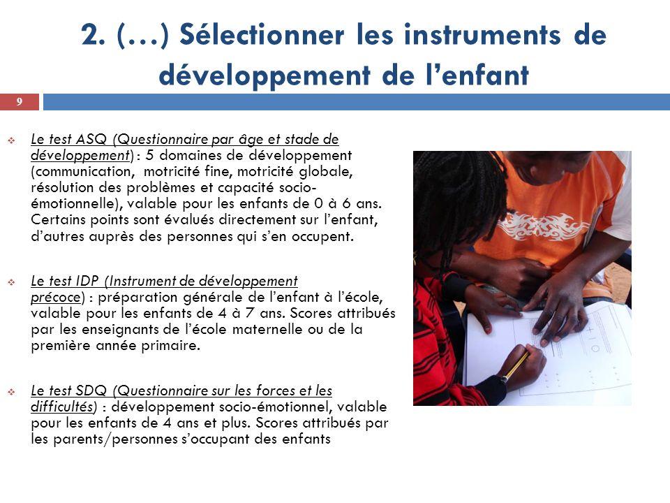 2. (…) Sélectionner les instruments de développement de lenfant Le test ASQ (Questionnaire par âge et stade de développement) : 5 domaines de développ