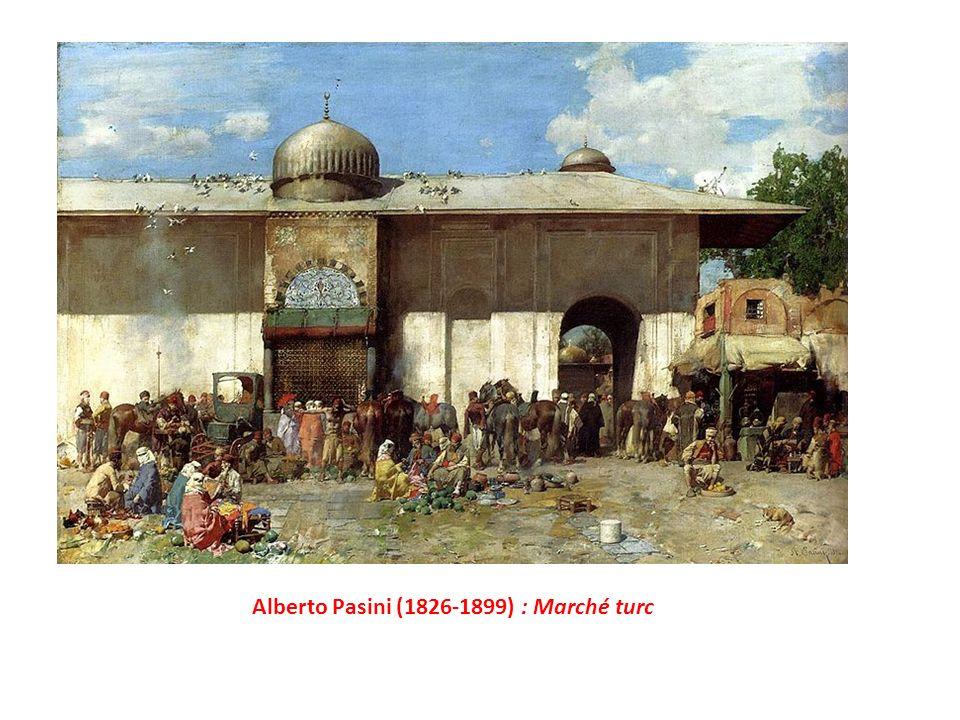 Alberto Pasini (1826-1899) : Marché turc