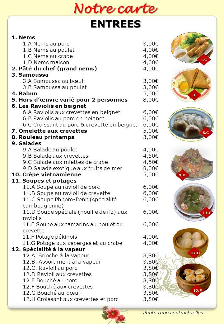 Les plats Les viandes ( vous avez la possibilité de choisir votre viande: bœuf, porc ou poulet) 13.