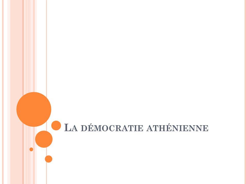 Q UELLES CROYANCES ET QUELLES VALEURS SONT À L ORIGINE DE LA DÉMOCRATIE ATHÉNIENNE .