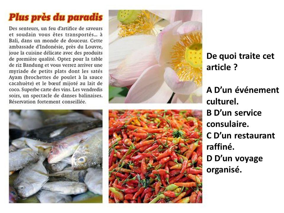 De quoi traite cet article ? A Dun événement culturel. B Dun service consulaire. C Dun restaurant raffiné. D Dun voyage organisé.