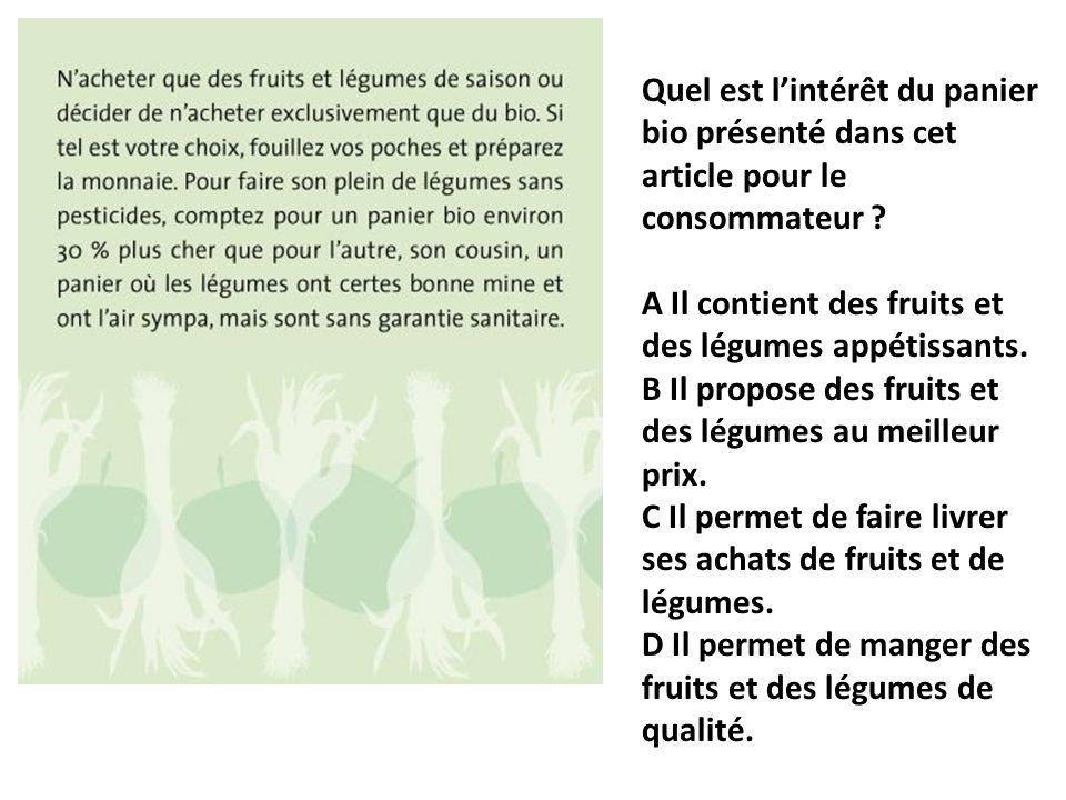 Quel est lintérêt du panier bio présenté dans cet article pour le consommateur? A Il contient des fruits et des légumes appétissants. B Il propose des