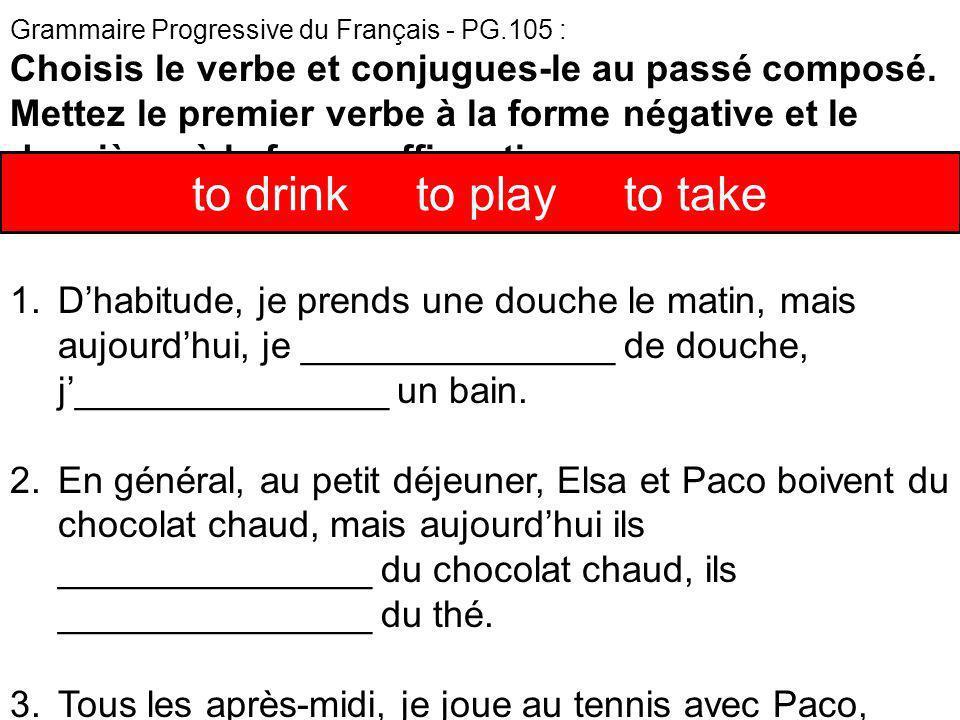 Grammaire Progressive du Français - PG.105 : Choisis le verbe et conjugues-le au passé composé.