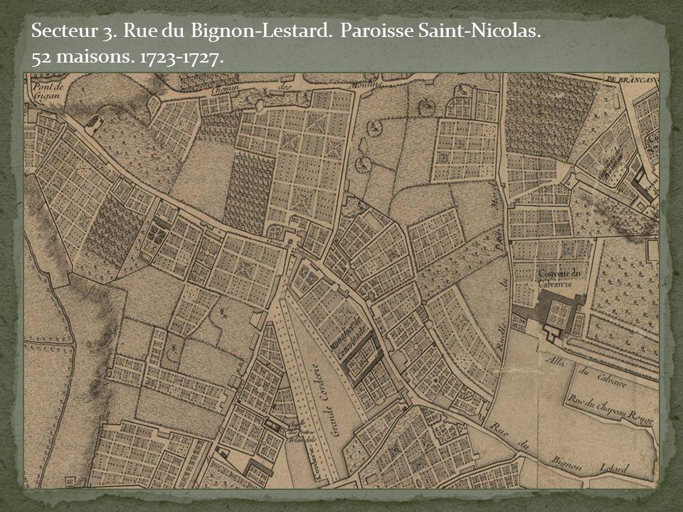 Secteur 3. Rue du Bignon-Lestard. Paroisse Saint-Nicolas. 52 maisons. 1723-1727.