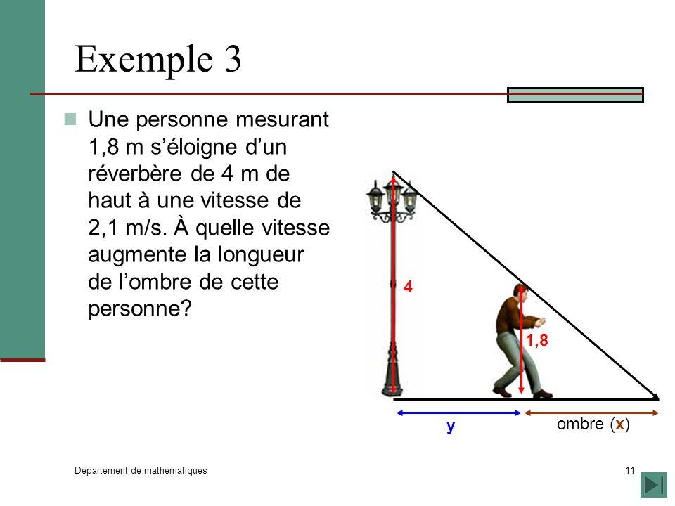 Département de mathématiques 11 Exemple 3 Une personne mesurant 1,8 m séloigne dun réverbère de 4 m de haut à une vitesse de 2,1 m/s.