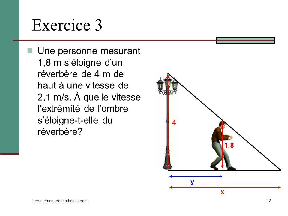 Département de mathématiques 12 Exercice 3 Une personne mesurant 1,8 m séloigne dun réverbère de 4 m de haut à une vitesse de 2,1 m/s.