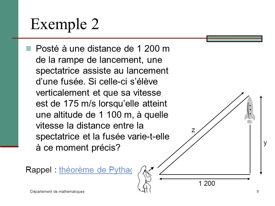 Département de mathématiques 9 Exemple 2 Posté à une distance de 1 200 m de la rampe de lancement, une spectatrice assiste au lancement dune fusée.