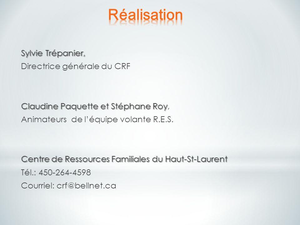 Sylvie Trépanier, Directrice générale du CRF Claudine Paquette et Stéphane Roy Claudine Paquette et Stéphane Roy, Animateurs de léquipe volante R.E.S.