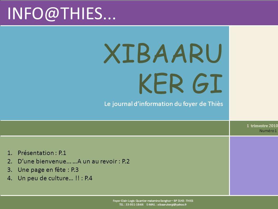 1 Foyer Clair-Logis- Quartier Malamine Senghor – BP 3143 - THIES TEL : 33-951-18-66 E-MAIL : xibaarukergi@yahoo.fr INFO@THIES... Foyer Clair-Logis- Qu