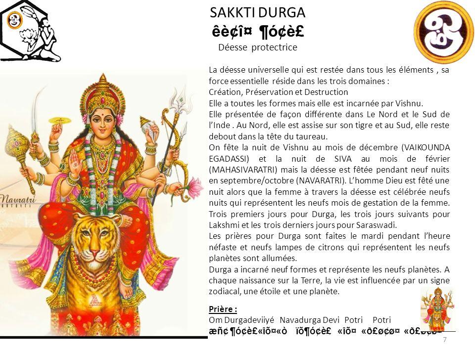 SAKKTI BRAMMI êè¢î¤ð¤óñ¢ñ¤ la force de Brahma 28 Sakkti Brammi ou Sakkti Bramma ( Déesse-Dieu) est la force avec quatre têtes qui indiquent les quatre points cardinaux.