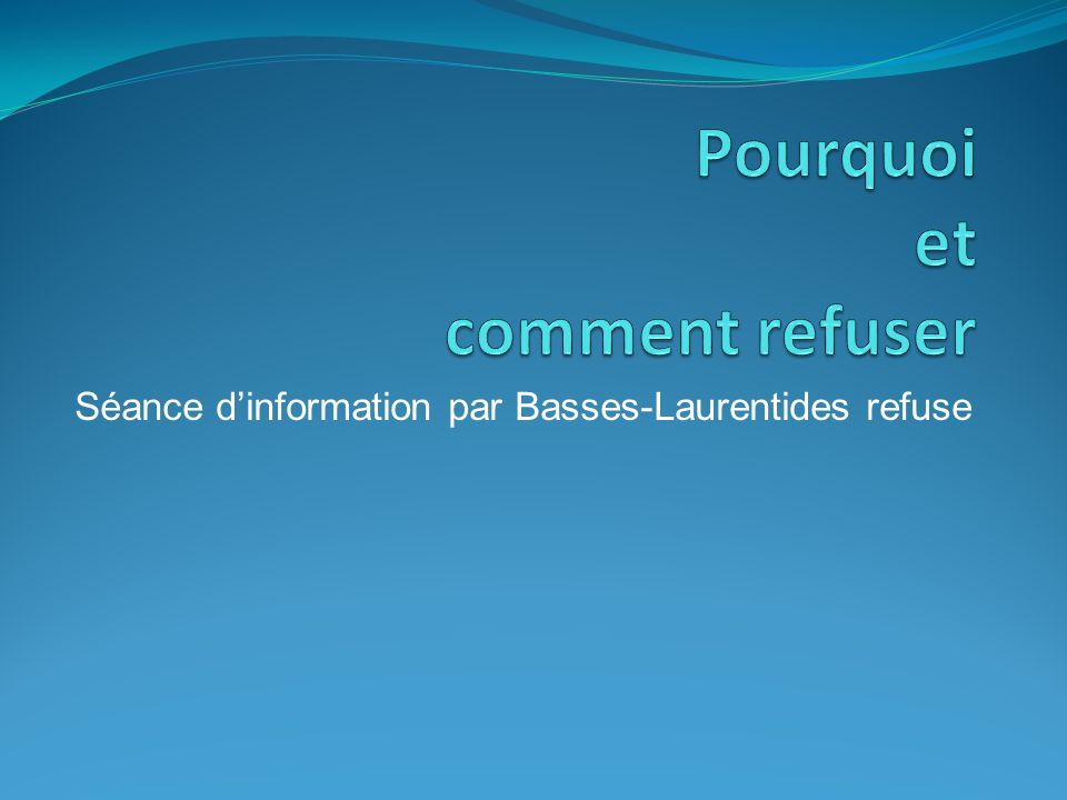 Séance dinformation par Basses-Laurentides refuse