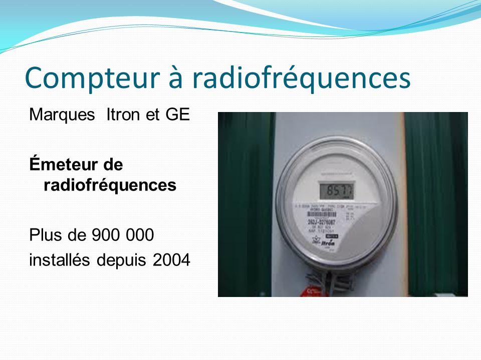 Compteur à radiofréquences Marques Itron et GE Émeteur de radiofréquences Plus de 900 000 installés depuis 2004
