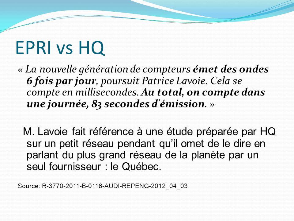 EPRI vs HQ « La nouvelle génération de compteurs émet des ondes 6 fois par jour, poursuit Patrice Lavoie.