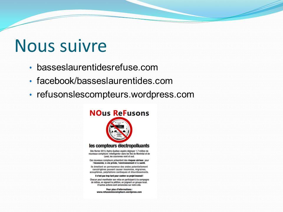 Nous suivre basseslaurentidesrefuse.com facebook/basseslaurentides.com refusonslescompteurs.wordpress.com