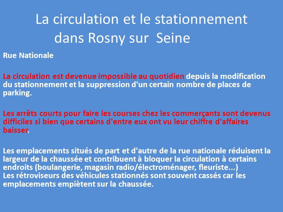La circulation et le stationnement dans Rosny sur Seine Seine Rue Nationale La circulation est devenue impossible au quotidien depuis la modification du stationnement et la suppression d un certain nombre de places de parking.