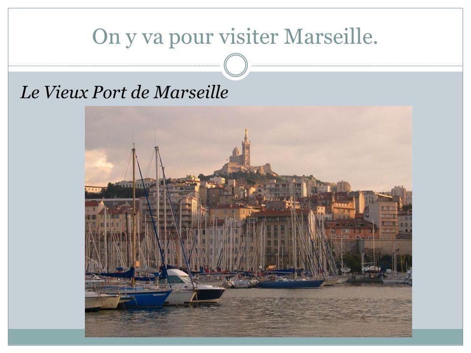 On y va pour visiter Marseille. Le Vieux Port de Marseille