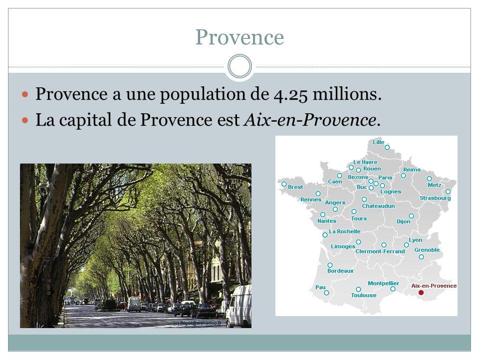 Provence Provence a une population de 4.25 millions. La capital de Provence est Aix-en-Provence.