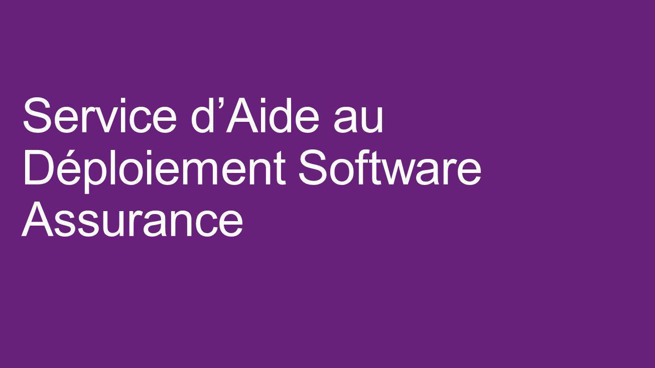Service dAide au Déploiement Software Assurance