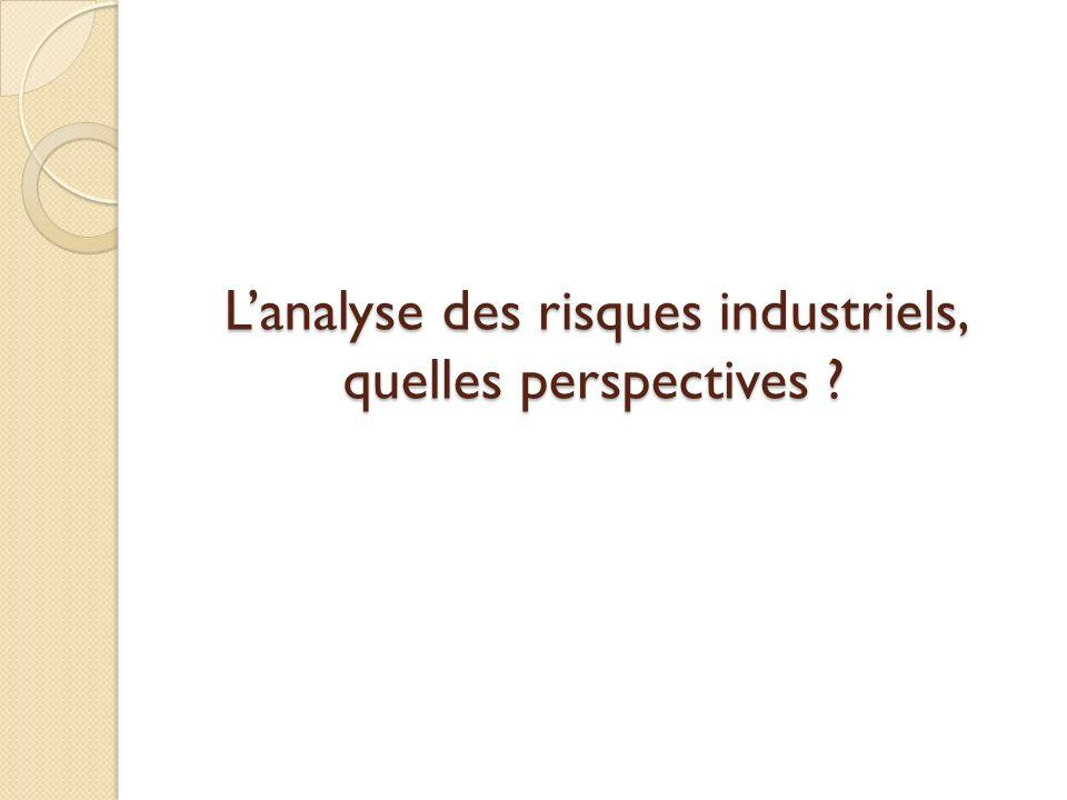 Lanalyse des risques industriels, quelles perspectives