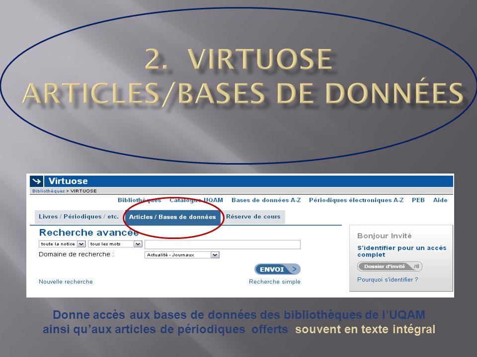 Donne accès aux bases de données des bibliothèques de lUQAM ainsi quaux articles de périodiques offerts souvent en texte intégral