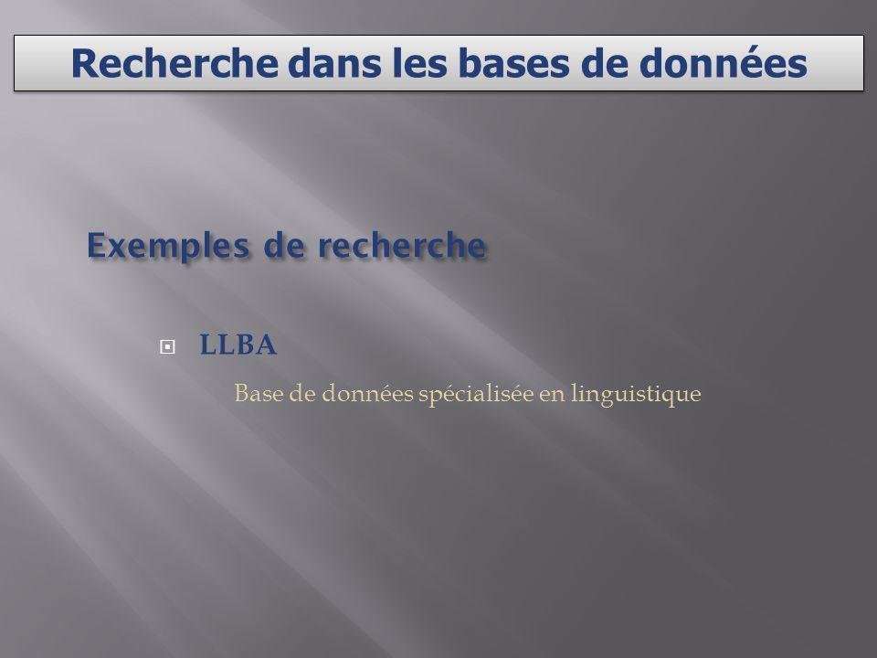 Exemples de recherche LLBA Base de données spécialisée en linguistique Recherche dans les bases de données