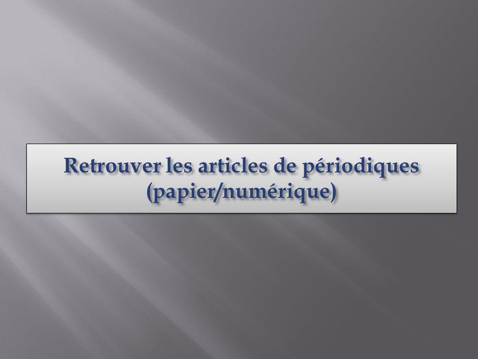 Retrouver les articles de périodiques (papier/numérique) (papier/numérique)