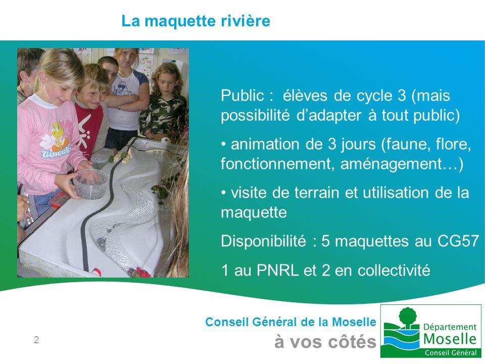 Conseil Général de la Moselle à vos côtés 2 Public : élèves de cycle 3 (mais possibilité dadapter à tout public) animation de 3 jours (faune, flore, f