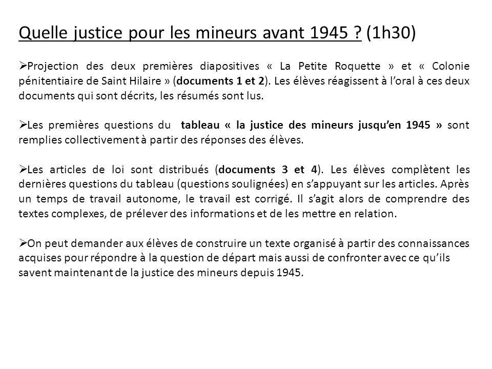 Quelle justice pour les mineurs avant 1945 ? (1h30) Projection des deux premières diapositives « La Petite Roquette » et « Colonie pénitentiaire de Sa