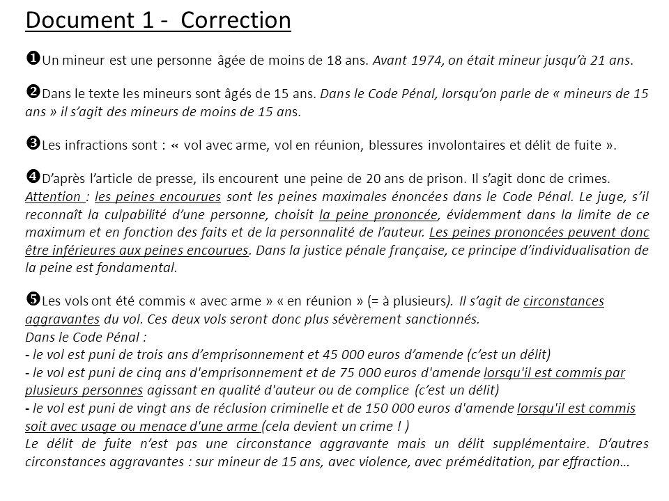 Document 1 - Correction Un mineur est une personne âgée de moins de 18 ans. Avant 1974, on était mineur jusquà 21 ans. Dans le texte les mineurs sont