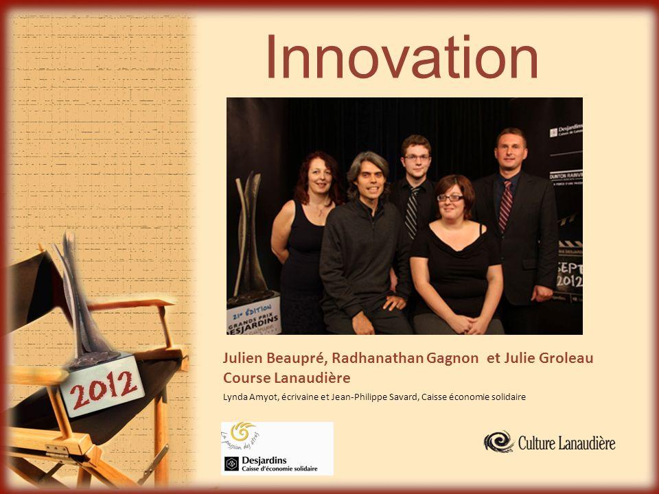 Innovation Julien Beaupré, Radhanathan Gagnon et Julie Groleau Course Lanaudière Lynda Amyot, écrivaine et Jean-Philippe Savard, Caisse économie solid