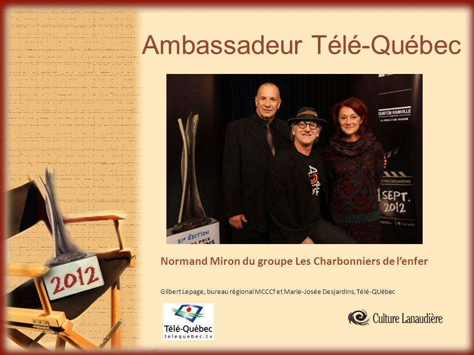 Ambassadeur Télé-Québec Normand Miron du groupe Les Charbonniers de lenfer Gilbert Lepage, bureau régional MCCCf et Marie-Josée Desjardins, Télé-QUébe