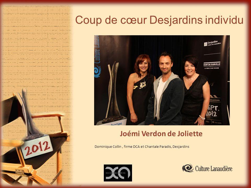 Coup de cœur Desjardins individu Joémi Verdon de Joliette Dominique Collin, firme DCA et Chantale Paradis, Desjardins