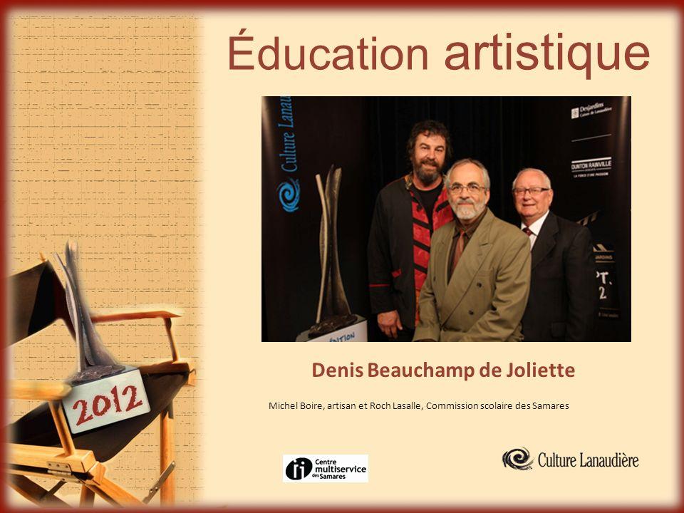 Éducation artistique Denis Beauchamp de Joliette Michel Boire, artisan et Roch Lasalle, Commission scolaire des Samares