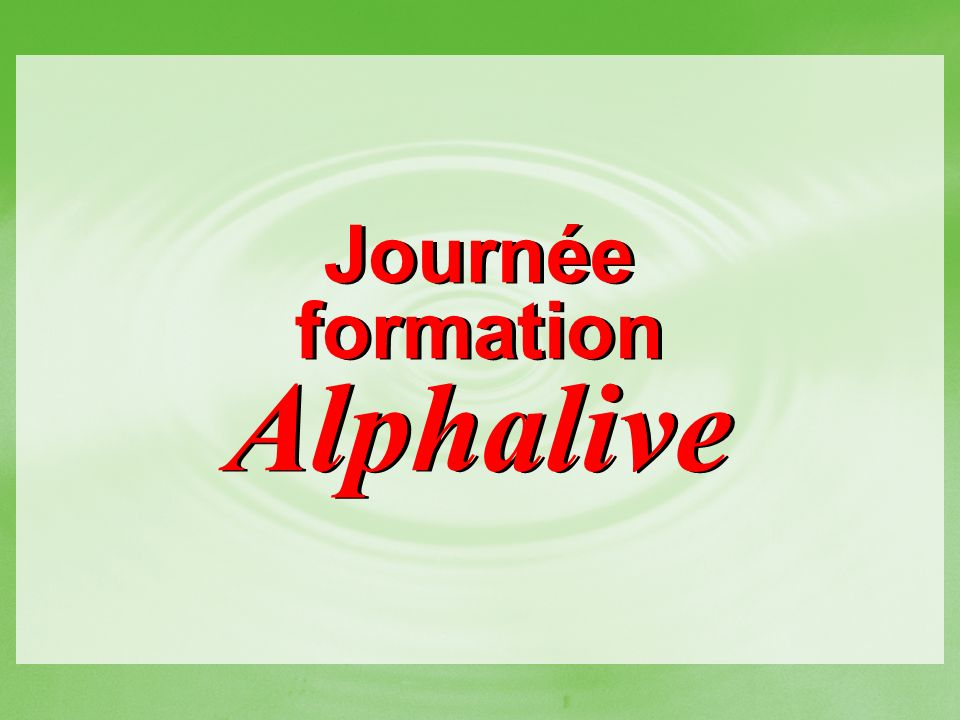 Journée formation Alphalive Journée formation Alphalive Titre intro