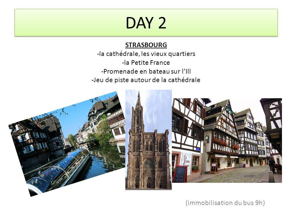 DAY 2 STRASBOURG -la cathédrale, les vieux quartiers -la Petite France -Promenade en bateau sur lIll -Jeu de piste autour de la cathédrale (immobilisa
