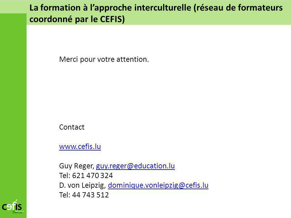 Merci pour votre attention. Contact www.cefis.lu Guy Reger, guy.reger@education.luguy.reger@education.lu Tel: 621 470 324 D. von Leipzig, dominique.vo