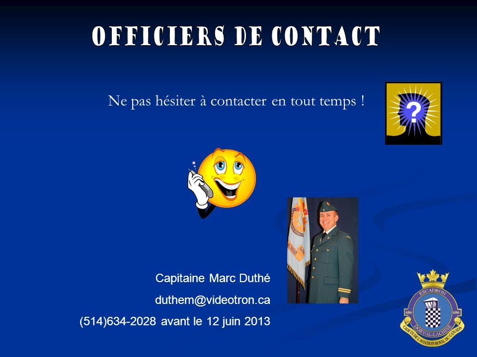 Ne pas hésiter à contacter en tout temps ! Capitaine Marc Duthé duthem@videotron.ca (514)634-2028 avant le 12 juin 2013